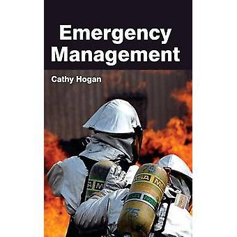Emergency Management by Hogan & Cathy