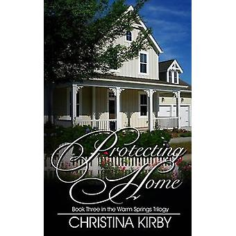 Protecting Home by Kirby & Christina