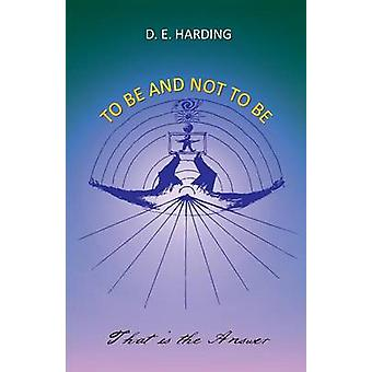 To Be And Not To Be by Harding & Douglas Edison