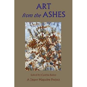 Art from the Ashes by Boiter & Cynthia Anne