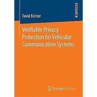 Verifiable Privacy Protection for Vehicular Communication Systems by Frster & David
