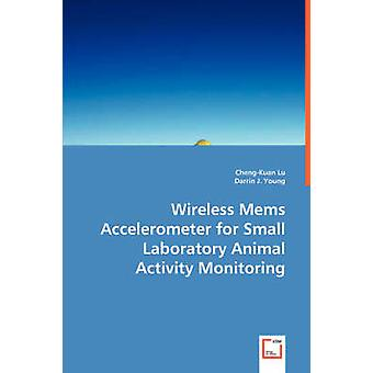 Wireless Mems Accelerometer for Small Laboratory Animal Activity Monitoring by Lu & ChengKuan