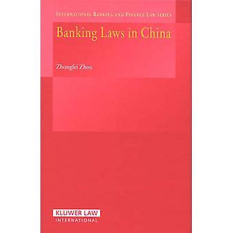 Banking Laws in China by Zhou & Zhongfei