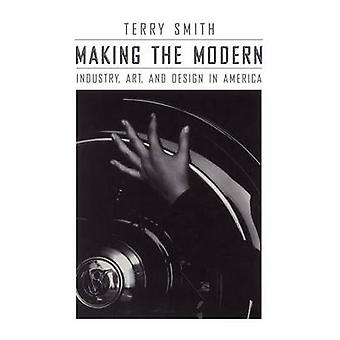 Making the Modern - Industry - Art and Design in America (New edition)