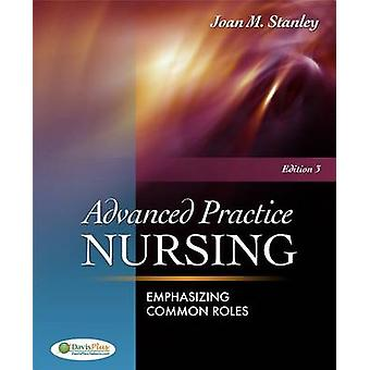 Advanced Practice Nursing - Emphasizing Common Roles (3rd Revised edit