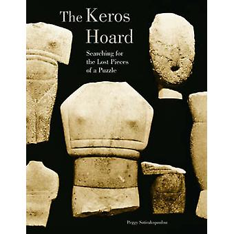 The Keros Hoard - Searching for the Lost Pieces of a Puzzle by Peggy S