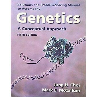 Student Solutions Manual for Genetics - A Conceptual Approach (5th Rev