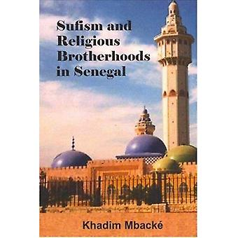 Sufism and Religious Brotherhoods in Senegal by Khadim Mbacke - 97815