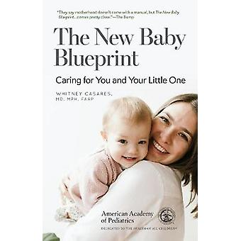 The New Baby Blueprint - Caring for You and Your Little One by Whitney