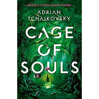 Cage of Souls by Adrian Tchaikovsky - 9781788547383 Book