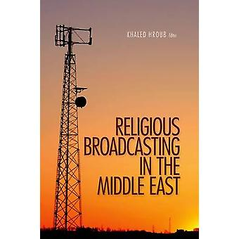 Religious Broadcasting  in the Middle East by Khaled Hroub - 97818490