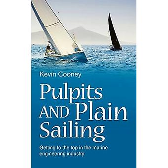 Pulpits and Plain Sailing - Getting to the Top in the Marine Engineeri