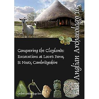 EAA 165 - Conquering the Claylands - Excavations at Love's Farm - St Ne