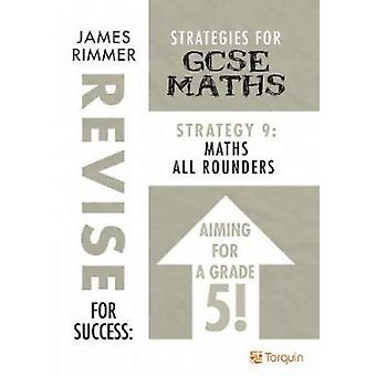 Maths All Rounders - Strategies for GCSE Mathematics - Strategy 9 by Ja