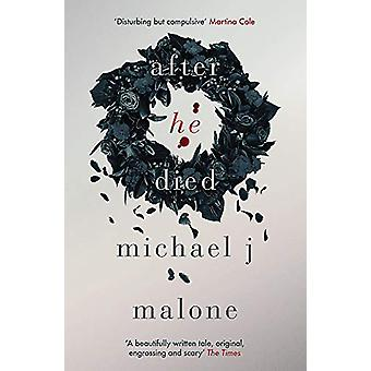 After He Died by Michael J. Malone - 9781912374335 Book