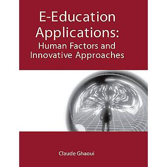 E-Education Applications - Human Factors and Innovative Approaches by