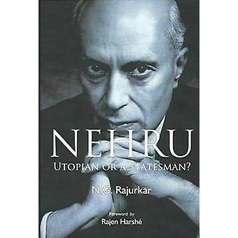 Nehru Utopian or A Statesman? by N. G. Rajurkar - 9788182747999 Book