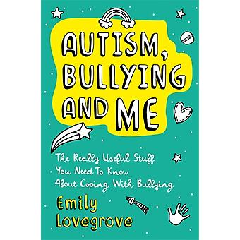 Autism Bullying and Me by Lovegrove & Emily