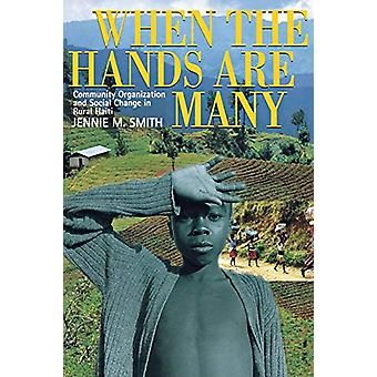 When the Hands Are Many - Community Organization and Social Change in