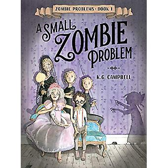 A Small Zombie Problem by K.G. Campbell - 9780553539554 Book