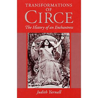 Transformations of Circe  THE HISTORY OF AN ENCHANTRESS by Judith Yarnall