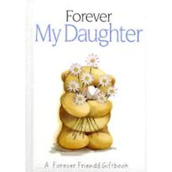 Forever My Daughter by H Exley