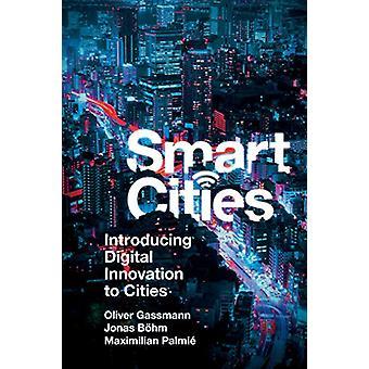 Ciudades inteligentes - Introducción a la innovación digital a las ciudades por Oliver Gass