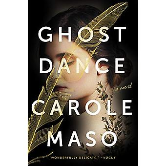 Ghost Dance - A Novel by Carole Masso - 9781640092440 Book