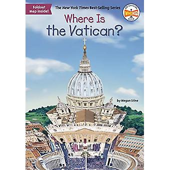 Where Is the Vatican? by Megan Stine - 9781524792596 Book