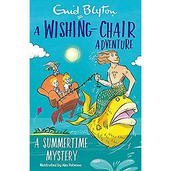 A Wishing-Chair Adventure - A Summertime Mystery by Enid Blyton - 9781