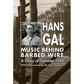 Music behind Barbed Wire: A Diary of Summer 1940