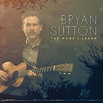 Bryan Sutton - More I Learn [CD] USA import