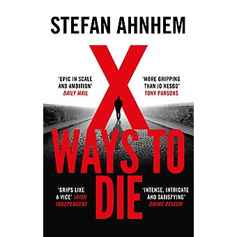 X Ways to Die by Ahnhem & Stefan