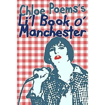 Chloe Poemss Lil Book O Manchester by Poems & Chloe
