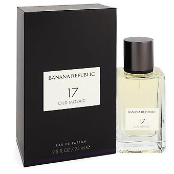 Banana Republic 17 Oud Mosaic Eau De Parfum Spray (Unisex) By Banana Republic 2.5 oz Eau De Parfum Spray