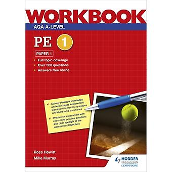 AQA Alevel PE Workbook 1 Paper 1 by Howitt & RossMurray & Mike