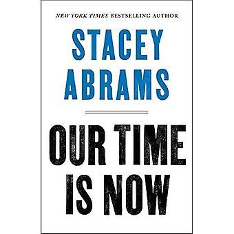 Our Time Is Now: Macht, Zweck und der Kampf für ein faires Amerika