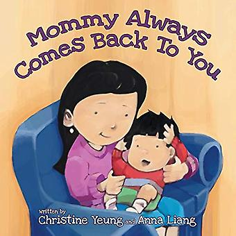 Mommy Always Comes Back to You by Christine Yeung - 9780228809531 Book