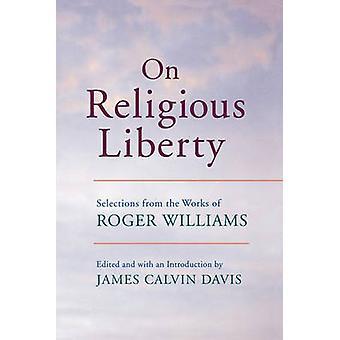 On Religious Liberty - Urval från Roger Williams verk av