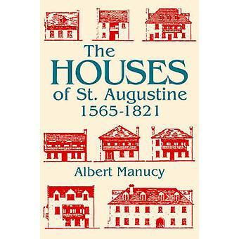 Husen av St. Augustine - 1565-1821 (Ny upplaga) vid Albert C. Ma.