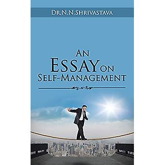 An Essay on Self-Management by Dr N N Shrivastava - 9781543700497 Book