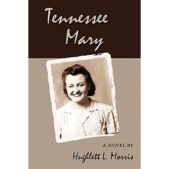 Tennessee Mary by Hughlett L Morris - 9781604943726 Book