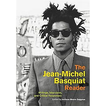 The JeanMichel Basquiat Reader by Edited by Jordana Moore Saggese