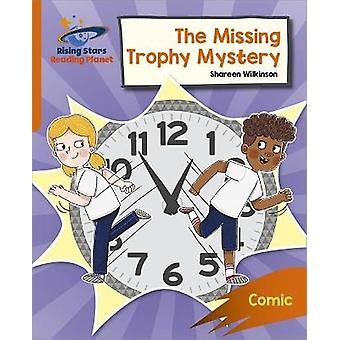 Reading Planet Rocket Phonics  Target Practice  The Missing Trophy Mystery  Orange