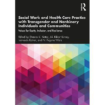 Pratique du travail social et des soins de santé auprès des personnes et des collectivités transgenres et nonbinaires