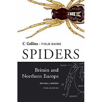 Spiders of Britain and Northern Europe by Michael J. Roberts