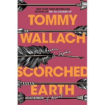 Scorched Earth by Tommy Wallach