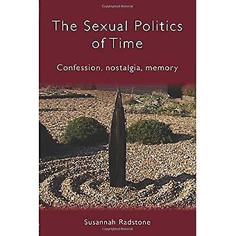 The Sexual Politics of Time: Confession, Nostalgia, Memory