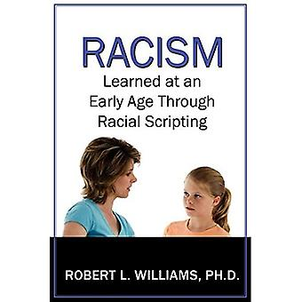 Racism Learned At An Early Age Through Racial Scripting: Racism At An Early Age