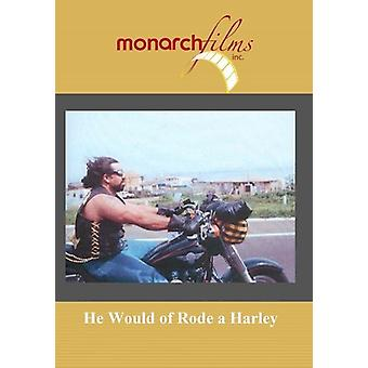 He Would of Rode a Harley [DVD] USA import